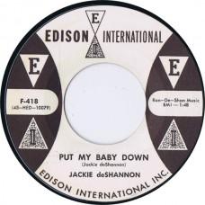 JACKIE DESHANNON Put My Baby Down / The Foolish One (Edison International F-418) USA 1960 PROMO 45