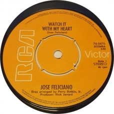 JOSE FELICIANO Watch It With My Heart / I Only Want To Say (Gethsemane) (RCA Victor 74-0476) Holland 1971 45