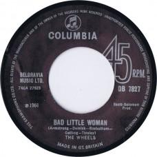 WHEELS, THE Bad Little Woman / Road Block (Columbia DB 7827) EU exact copy of 1966 45