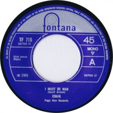 CRAIG I must Be Mad / Suspence (Fontana TF 715) EU 2006 re. 45 of 1966 recording