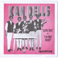KAN DELLS Lucky Day / I've Met Death (Magnitude 1002) USA 1990 issue of 1966 recording PS 45