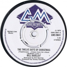 BILL BARCLAY The Twelve Days Of Christmas (GM Records GMS 9041) UK 1975 Xmas 45