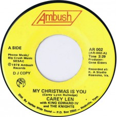 CAREY LEN WITH KING EDWARD IV AND THE KNIGHTS My Christmas Is You / Jingle Bells (Ambush – AR 002) USA 1978 Promo 45