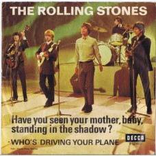 ROLLING STONES Have You Seen Your Mother Baby Standing In The Shadow / Who's Driving Your Plane (Decca F 12 497) Denmark 1966 PS 45