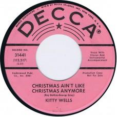 KITTY WELLS Christmas Ain't Like Christmas Anymore / Dasher (Decca 31441) USA 1962 cs 45