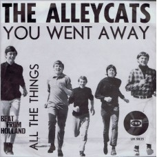 ALLEYCATS You Went Away (CNR UH 9835) Holland 1966 PS 45