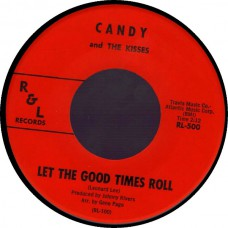 CANDY AND THE KISSES Let The Good Times Roll (R&L 500) USA 1963 45