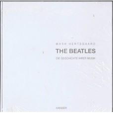 BEATLES Die Geschichte Ihrer Music (von Mark Hertsgaard) Germany 1995 (Carl Hanser, München ISBN 10: 3446180885) Book bounded