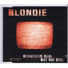 BLONDIE Nothing Is Real But The Girl (3 versions) (Beyond 74321 66380 2) Europe 1999 EP CD