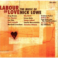 Various LABOUR OF LOVE | THE MUSIC OF NICK LOWE (Telarc CD-83538) USA 2001 CD
