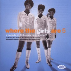 Various WHERE THE GIRLS ARE 5 (Ace CDCHD 823) UK 2003 compilation CD of 60's recordings