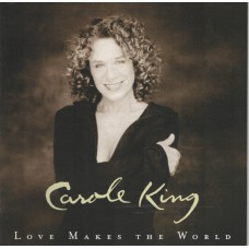 CAROLE KING Love Makes The World (Rockingale 340 006) Germany 2001 CD
