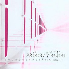 ANTHONY PHILLIPS Soundscapes An Anthology (Recall SMD CD 458 / 636551445825) UK 2003 compilation 2CD-set