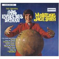WHISTLING JACK SMITH I Was Kaiser Bills Batman (Deram SML 1009) Germany 1967 promo LP