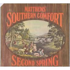 MATTHEWS SOUTHERN COMFORT Second Spring (Decca DL 75242) USA 1970 LP
