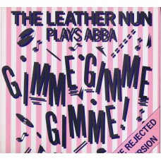 "LEATHER NUN Gimme Gimme Gimme! (The Rejected Version) | Lollipop (Suckers Version) (Wire WRMS 009) UK 1986 12"" EP (Abba)"