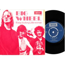 BIG WHEEL If I Stay Too Long / Little Woman (Decca 10387) Holland 1969 PS 45