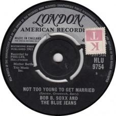 BOB B.SOXX AND THE BLUE JEANS Not Too Young To Get Married / Annette (London HLU 9754) UK 1963 45