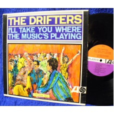 DRIFTERS I'll Take You Where The Music's Playing (Atlantic) USA 1965 LP