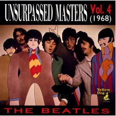 BEATLES Unsurpassed Masters Vol.04 (Yellow Dog) Russia CD