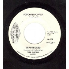 BEAUREGARD Popcorn Popper / Mama Never Taught Me How To Jelly Roll (International Artists IA 123) USA Promo 45