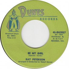 DUNES 2027 RAY PETERSON Be My Girl USA 1963 45