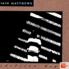 IAIN MATTHEWS - Skeleton Keys (Line) Germany CD