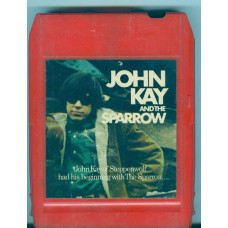 JOHN KAY AND THE SPARROW - Columbia TC8