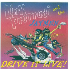 LINK PROTRUDI AND THE JAYMEN - Drive It Live (Skyclad) USA CD