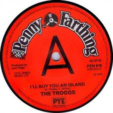 (Penny Farthing 919) TROGGS I'll Buy You An Island UK 1976 CS 45